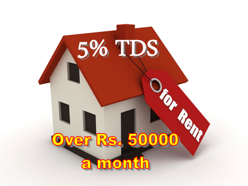 5% TDS on Rent From 1st June 2017 if you pay Rent Over rs 50000 per month under section (194-IB)
